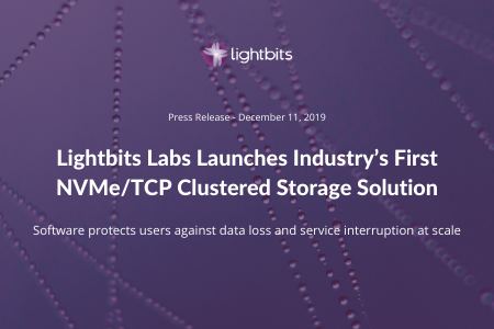 Lightbits Labs Launches Industry's First NVMe/TCP Clustered Storage Solution